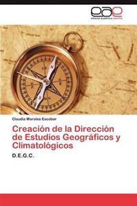 Creacion de La Direccion de Estudios Geograficos y Climatologicos