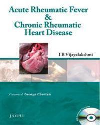 Acute Rheumatic Fever and Chronic Rheumatic Heart Disease