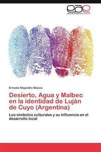 Desierto, Agua y Malbec En La Identidad de Lujan de Cuyo (Argentina)