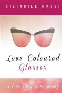 Love Coloured Glasses