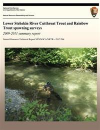 Lower Stehekin River Cutthroat Trout and Rainbow Trout Spawning Surveys 2009-2011 Summary Report