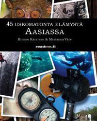 45 uskomatonta elämystä Aasiassa