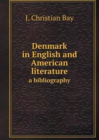 Denmark in English and American Literature a Bibliography