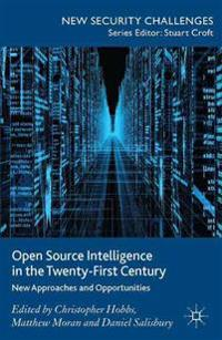 Open Source Intelligence in the Twenty-First Century