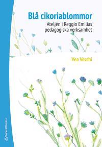 Blå cikoriablommor : ateljén i Reggio Emilias pedagogiska verksamhet