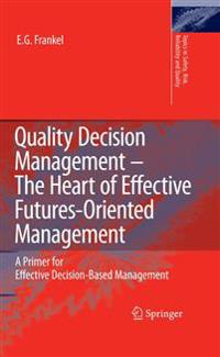 Quality Decision Management -The Heart of Effective Futures-Oriented Management