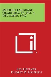 Modern Language Quarterly, V3, No. 4, December, 1942