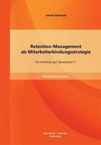 Retention-Management ALS Mitarbeiterbindungsstrategie