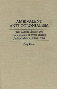 Ambivalent Anti-Colonialism