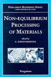Non-equilibrium Processing of Materials