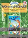 Rock with the Dinosaurs! (a Cross-Curricular Classroom Musical and Study Unit): Complete Package (Unison Voices), Book & CD [With CD]