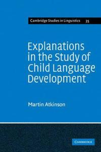 Explanation in the Study of Child Language Development