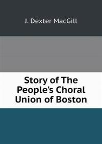 Story of the People's Choral Union of Boston