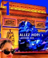 Allez hop! 1; lærerens bok - Torunn Wiig Warendorph, Matts Winblad, Eva Österberg | Inprintwriters.org