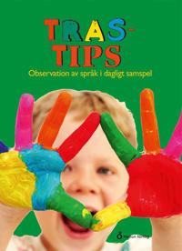TRAS-tips : observation av språk i dagligt samspel - Sidsel Skappel Misund, Aina Nordahl, Gerd Waage | Laserbodysculptingpittsburgh.com