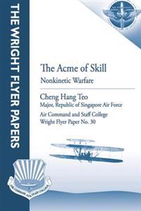 The Acme of Skill: Nonkinetic Warfare: Wright Flyer Paper No. 30