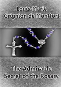 The Admirable Secret of the Rosary