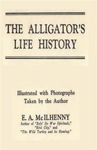 The Alligator's Life History