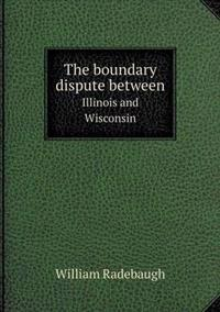 The Boundary Dispute Between Illinois and Wisconsin