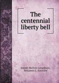 The Centennial Liberty Bell