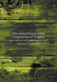 The Council Book of the Corporation of Youghal from 1610 to 1659, from 1666 to 1687, and from 1690 to 1800