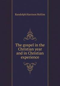 The Gospel in the Christian Year and in Christian Experience
