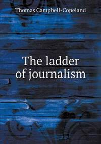The Ladder of Journalism
