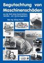 Begutachtung Von Maschinensch Den Aus Der Sicht Eines Konstruktions- Betriebs Und Service Ingenieurs