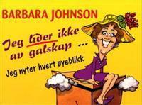 Jeg lider ikke av galskap - Barbara Johnson | Ridgeroadrun.org