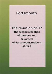 The Re-Union of '73 the Second Reception of the Sons and Daughters of Portsmouth, Resident Abroad