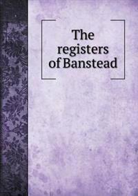 The Registers of Banstead