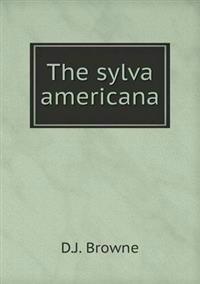 The Sylva Americana