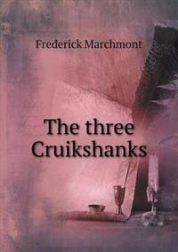 The Three Cruikshanks