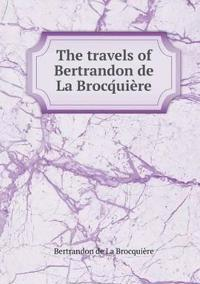 The Travels of Bertrandon de la Brocq´uiere