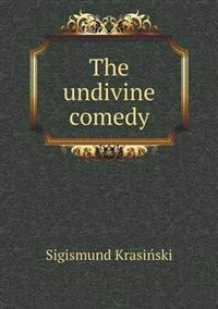 The Undivine Comedy