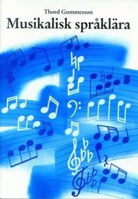 Musikalisk språklära  : en enkel, grundläggande lörobok i notkunskap