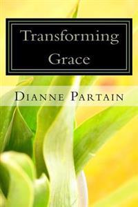 Transforming Grace: Discovering Your True Identity in Christ