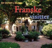 Franske visitter - Siv Nilson, Key L. Nilson | Inprintwriters.org