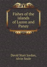 Fishes of the Islands of Luzon and Panay