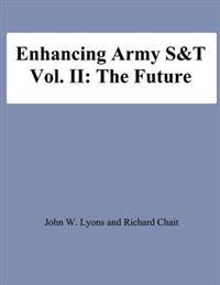 Enhancing Army S&t: Vol. II: The Future