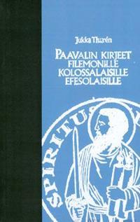 Paavalin kirjeet Filomonille, kolossalaisille, efesolaisille