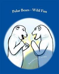 Polar Bears - Wild Fun
