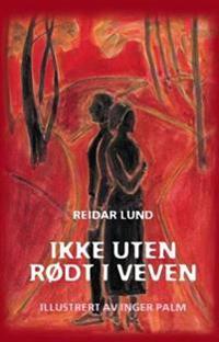 Ikke uten rødt i veven - Reidar Lund | Ridgeroadrun.org