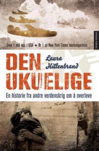 Den ukuelige; en historie fra andre verdenskrig om å overleve - Laura Hillenbrand | Ridgeroadrun.org
