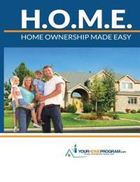 Your Home Program: Home Ownership Made Easy