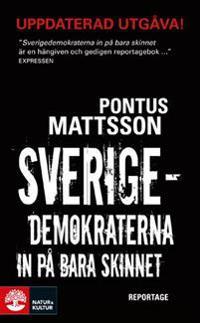 Sverigedemokraterna in på bara skinnet : reportage