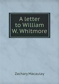 A Letter to William W. Whitmore