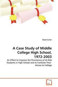 A Case Study of Middle College High School, 1972-2003