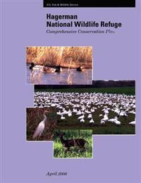 Hagerman National Wildlife Refuge Comprehensive Conservation Plan