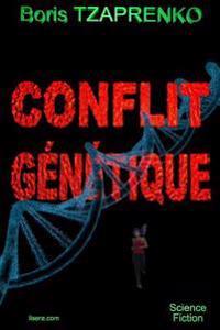 Conflit Genetique: La Traque Et La Fuite